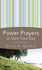 POWER PRAYERS TO START YOUR DAY…