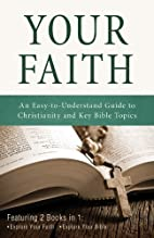 Your Faith: An Easy-to-Understand Guide to…
