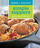 Barnard, Melanie: Meals in Minutes: Simple Suppers: Quick, Easy & Delicious