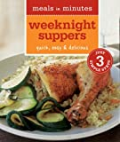Barnard, Melanie: Meals in Minutes: Weeknight Suppers: Quick, Easy & Delicious