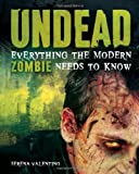 Valentino, Serena: Undead: Everything the Modern Zombie Needs to Know