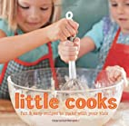 Little Cooks: Fun and easy recipes to make…