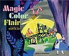 Magic Color Flair: The World of Mary Blair…