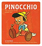 Pinocchio: The Making of the Disney Epic by…