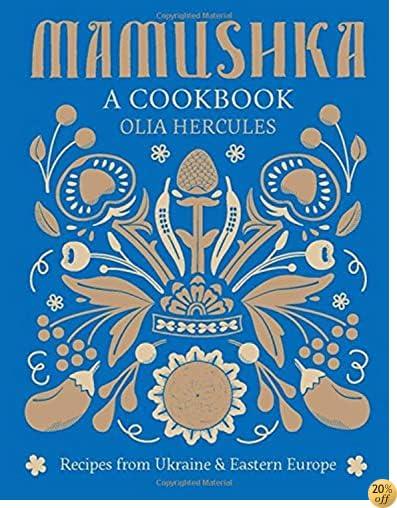 TMamushka: Recipes from Ukraine and Eastern Europe