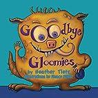 Goodbye Gloomies by Heather Tietz