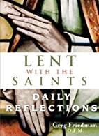 Lent With the Saints: Daily Reflections by…
