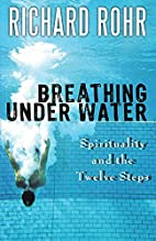 Breathing Under Water: Spirituality and the…