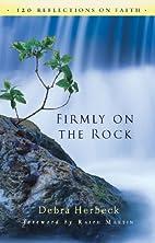 Firmly on the Rock: 120 Reflections on Faith…