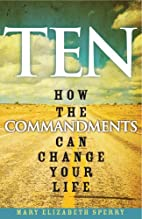 Ten: How the Commandments Can Change Your…