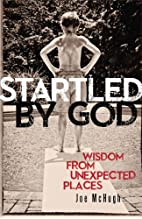 Startled by God: Wisdom from Unexpected…