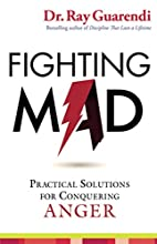Fighting Mad: Practical Solutions for…