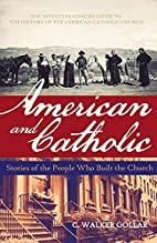American and Catholic: Stories of the People…