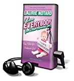 Notaro, Laurie: I Love Everybody (and Other Atrocious Lies): True Tales of a Loudmouth Girl [With Earbuds] (Playaway Adult Nonfiction)