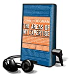 Hodgman, John: The Areas of My Expertise [With Earbuds] (Playaway Adult Nonfiction)