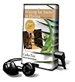 Eire, Carlos: Waiting for Snow in Havana: Confessions of a Cuban Boy [With Earbuds] (Playaway Adult Nonfiction)
