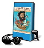 Krull, Kathleen: Lives of the Pirates: Swashbucklers, Scoundrels (Neighbors Beware)! [With Earbuds] (Playaway Children)