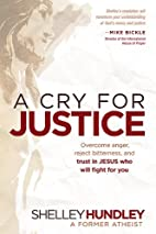 A Cry for Justice: Overcome anger, reject…