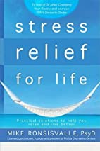 Stress Relief for Life: Practical solutions…