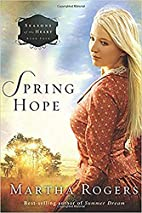 Spring Hope (Seasons of the Heart) by Martha…