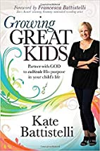 Growing Great Kids: Partner With God to…