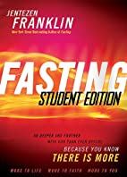 Fasting Student Edition: Go Deeper and…