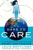 Dare to Care: A Love-Based Foundation for…