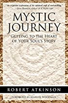 Mystic Journey: Getting to the Heart of Your…