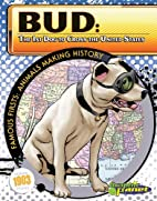 Bud: The 1st Dog to Cross the United States…