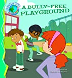 A Bully-Free Playground (A Bully-Free World)…