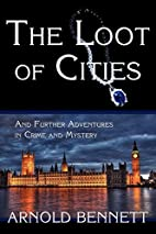 The Loot of Cities, and Further Adventures…
