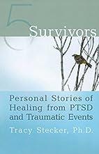 5 Survivors: Personal Stories of Healing…