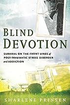 Blind Devotion: Survival on the Front Lines…