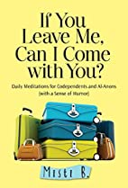 If You Leave Me, Can I Come with You?: Daily…