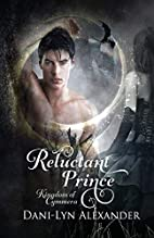 Relucant Prince (Kingdom Of Cymmera Trilogy)…