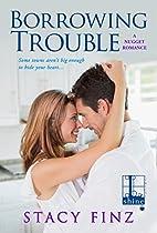 Borrowing Trouble by Stacy Finz