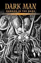 Danger in the Dark (Dark Man) by Peter…