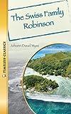 Wyss, Johann: Swiss Family Robinson (Timeless) (Timeless Classics: Literature Set 1)