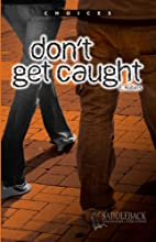 Don't Get Caught (Choices) by Eleanor Robins