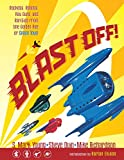 Young, S. Mark: Blast Off!: Rockets, Robots, Rayguns, and Rarities from the Golden Age of Space Toys SC