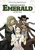 Samura, Hiroaki: Hiroaki Samura's Emerald and Other Stories