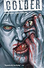 Colder Volume 1 by Paul Tobin