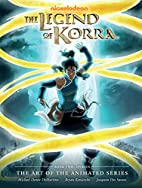 The Legend of Korra: The Art of the Animated…