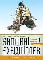 Samurai Executioner Omnibus Volume 4 by…