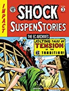 The EC Archives: Shock Suspenstories Volume…