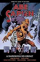 Abe Sapien Volume 6: A Darkness So Great by…