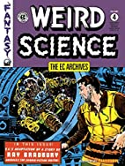 Weird Science, Volume 4 (EC Archives) by Al…