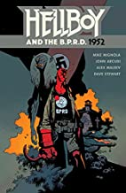 Hellboy and the B.P.R.D.: 1952 by Mike…