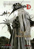 Iriya the Berserker by Hideyuki Kikuchi