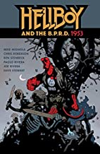 Hellboy and the B.P.R.D.: 1953 by Mike…